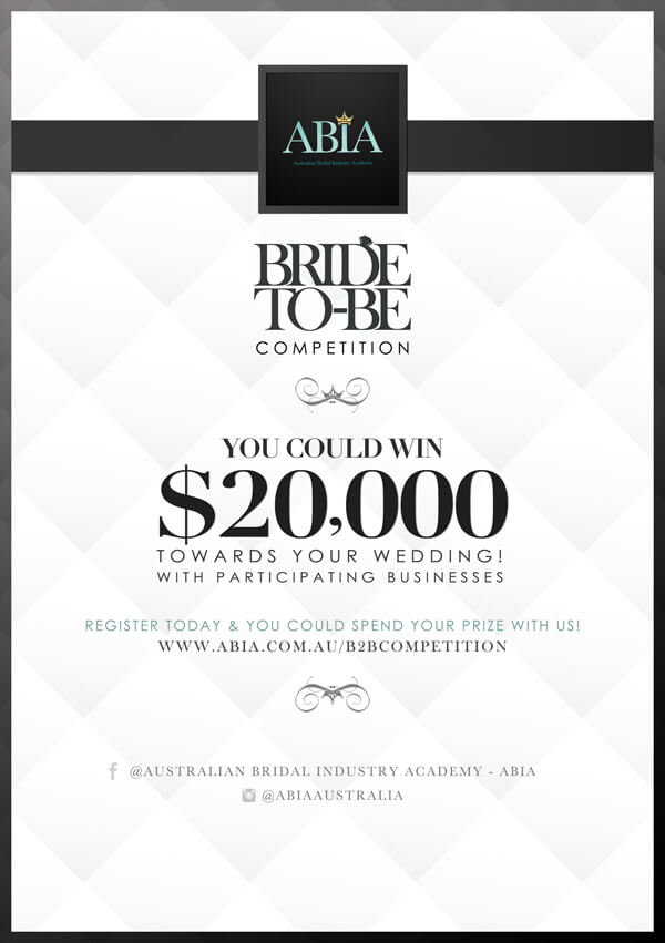Have you entered into the ABIA Bride – To – Be Competition Yet? Win $20,000 towards your wedding!